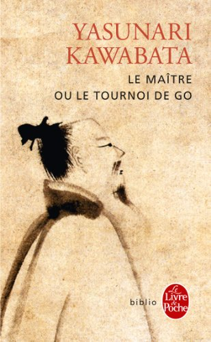 Le Maître ou le tournoi de go par Yasunari Kawabata