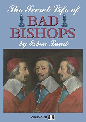 The Secret Life of Bad Bishops (Grandmaster Repertoire Series) por Esben Lund