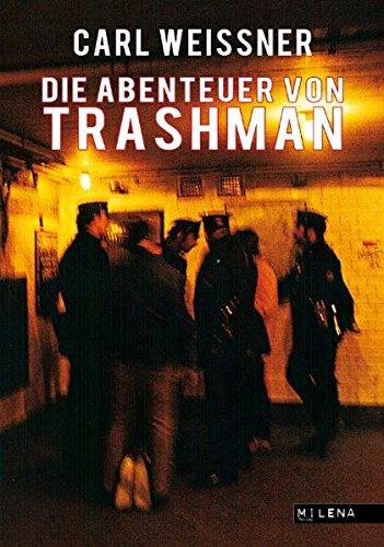 Die Abenteuer von Trashman: New Yorker Nachtjournal 1968 (exquisite corpse)