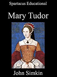 Queen Mary I of England: A concise historical biography written by an experienced classroom teacher with source-based student activities to help them with their GCSE and 'A' level examinations.