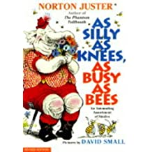 As Silly as Knees, as Busy as Bees