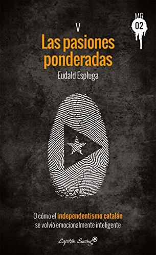 Las pasiones ponderadas: O cómo el independentismo catalán se volvió emocionalmente inteligente (Muckraker 02 nº 5) por Eudald Espluga