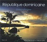 République dominicaine : Couleurs d'un pays