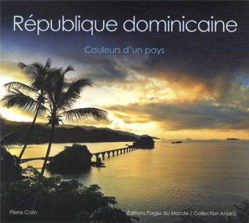 République dominicaine : Couleurs d'un pays par Pierre Colin