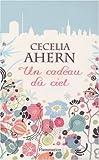 Un cadeau du ciel | Ahern, Cecelia (1981-....). Auteur