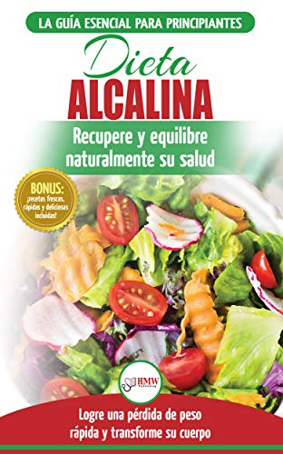 Dieta Alcalina: Guía para principiantes para recuperar y equilibra