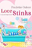 Love Stinks: A Love Me Right Novel (Love Me Right Novels Book 1)