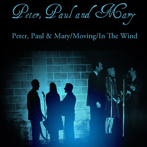 Peter, Paul And Mary: Peter, P...