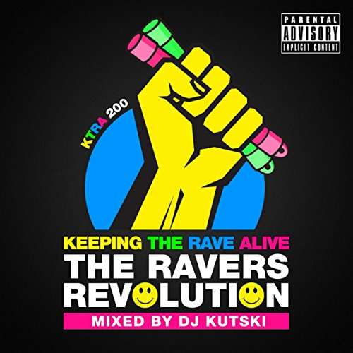 Keeping The Rave Alive: The Ra...