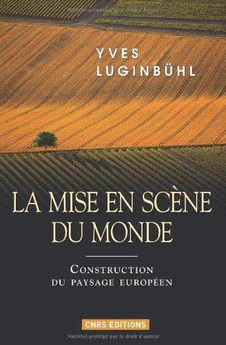 La Mise en scène du monde. Construction du paysage européen