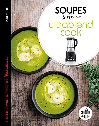 Soupes et cie avec Ultrablend cook par  Sandrine Houdré-Grégoire