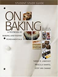 Study Guide for On Baking: A Textbook of Baking and Pastry Fundamentals by Sarah R. Labensky (2008-08-08)