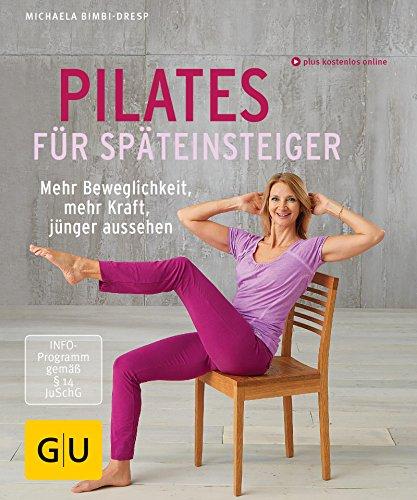 Pilates für Späteinsteiger (GU Multimedia Körper, Geist & Seele) (Haltung Plus)