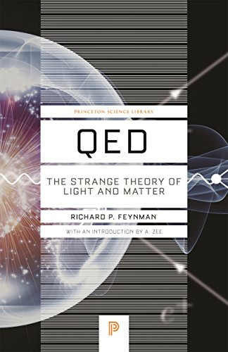 QED: The Strange Theory of Light and Matter (Princeton Science Library) por Richard P. Feynman