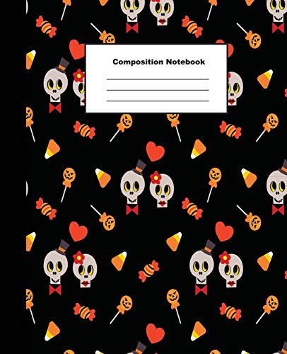 Composition Notebook: Cute Skull and Halloween Candy Wide Ruled Paper (Halloween-spiele Familie Handwerk)