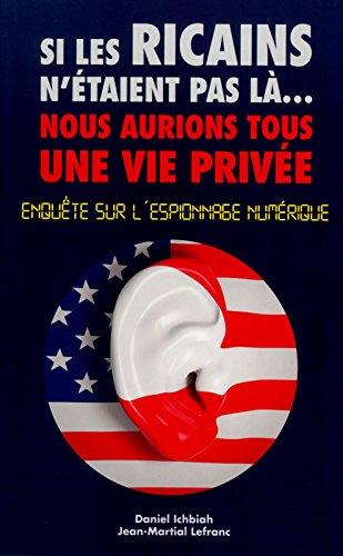 Si les Ricains n'étaient pas là... nous aurions tous une vie privée - Enquête sur l'espionnage numérique