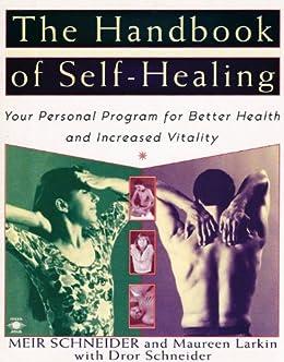 The Handbook of Self-Healing (English Edition) von [Schneider, Meir, Larkin, Maureen, Schneider, Dror]
