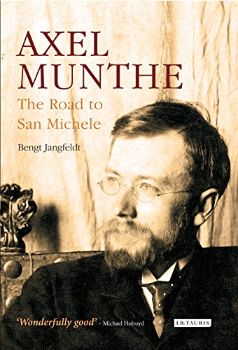 Axel Munthe: The Road to San Michele por Bengt Jangfeldt