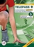 Telepass +. Tomo B: Varie aree della gestione caratteristica. Per le Scuole superiori. Con espansione online