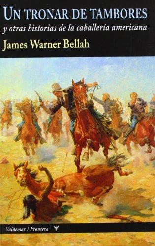 Un Tronar De Tambores (Frontera) por James Warner Bellah