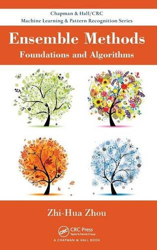 Ensemble Methods: Foundations and Algorithms (Chapman & Hall/Crc Machine Learnig & Pattern Recognition)