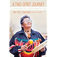 A Two-Spirit Journey: The Autobiography of a Lesbian Ojibwa-Cree Elder (Critical Studies in Native History)