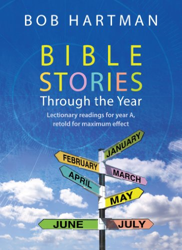 Bible Stories through the Year: Lectionary readings for Year A, retold for maximum effect (English Edition) PDF Books