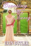 Courting Mr. Darcy: A Pride & Prejudice Variation