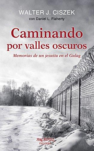 Caminando por valles oscuros por Walter J.;Flaherty, Daniel L. Ciszek