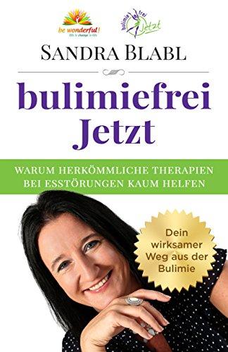 bulimiefrei Jetzt: Warum herkömmliche Therapien bei Essstörungen kaum helfen - Dein wirksamer Weg aus der Bulimie
