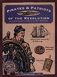 Pirates and Patriots of the Revolution (Illustrated Living History Series)