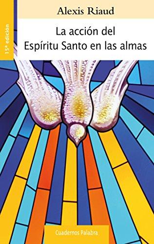 La acción del Espiritu Santo en las almas (Cuadernos Palabra nº 83) por Alexis Riaud