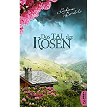 Das Tal der Rosen: Familiengeheimnis Roman