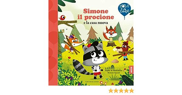 Amazon.it: Simone il procione e la casa nuova. Ediz. a colori - Mullenheim, Sophie de, Guyard, Romain - Libri