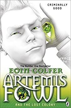 Artemis Fowl and the Lost Colony by [Colfer, Eoin]