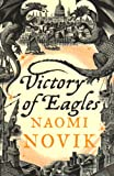 Victory of Eagles (The Temeraire Series, Book 5) (Temeraire 5)
