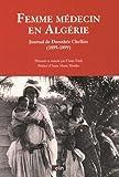 Femme médecin en Algérie : Journal de Dorothée Chellier (1895-1899)