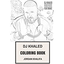 DJ Khaled Coloring Book: American Trap and Hip Hop Artist and Producer Legendary Radio Host and Arab Attack Inspired Adult Coloring Book