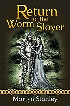 Return of the Worm Slayer (The Lambton Worm Re-telling Book 2) by [Stanley, Martyn]