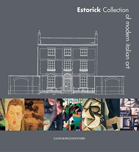 Estorik collection of modern italian art. Ediz. illustrata (Arti visive, architettura e urbanistica)