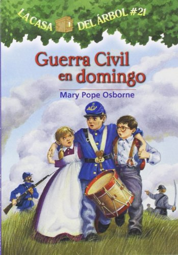Guerra Civil En Domingo (La Casa Del Arbol / Magic Tree House) por Mary Pope Osborne