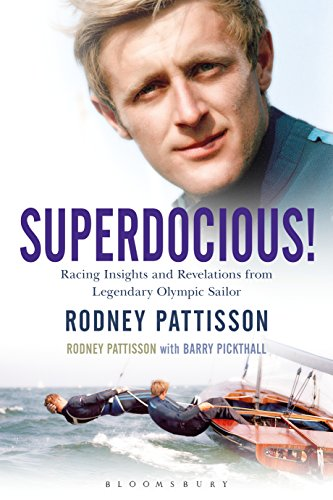 Superdocious!: Racing Insights and Revelations from Legendary Olympic Sailor Rodney Pattisson (English Edition)