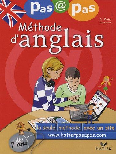 Méthode d'anglais pas à pas : Dès 7 ans