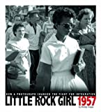 Little Rock Girl 1957: How a Photograph Changed the Fight for Integration (Captured History) by Tougas, Shelley (2011) Paperback