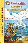 Stilton 40: ¡salvemos a la ballena blanca!: Geronimo Stilton 40: 1 par Stilton