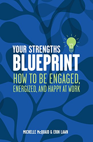 Download e book for kindle your strengths blueprint how to be download e book for kindle your strengths blueprint how to be engaged energized and by erin lawnmichelle mcquaid malvernweather Images
