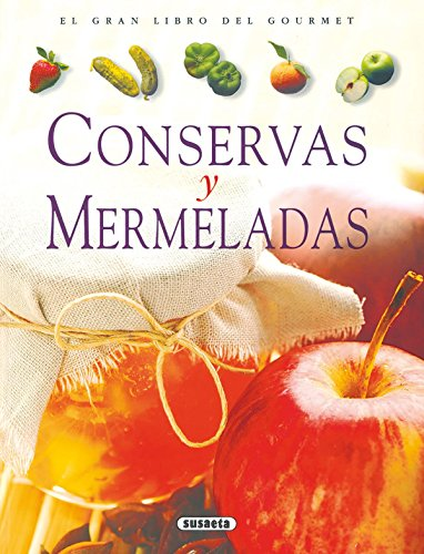 Conservas Y Mermeladas (El Gran Libro Del Gourmet) por Jean-Marc Heneuy