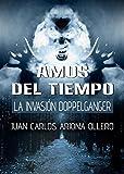 La Invasión Doppelganger: Amos del Tiempo