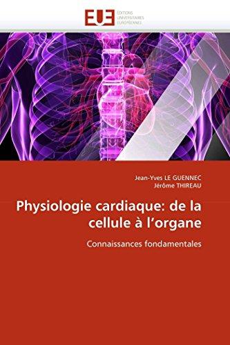 Physiologie cardiaque: de la cellule à l''organe