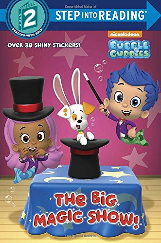 The Big Magic Show! (Bubble Guppies) (Bubble Guppies. Step Into Reading)